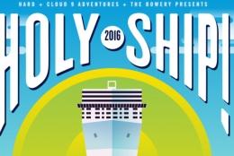 世界最高クルージングフェス「Holy Ship!」のアフタームービーが公開!今年も豪華すぎる